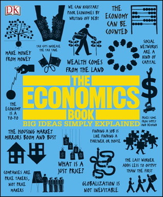 The Economics Book: Big Ideas Simply Explained (2012)