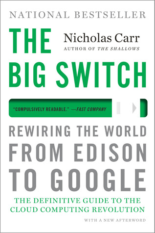 The Big Switch: Rewiring the World, from Edison to Google (2008)