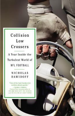 Collision Low Crossers: A Year Inside the Turbulent World of NFL Football (2013)