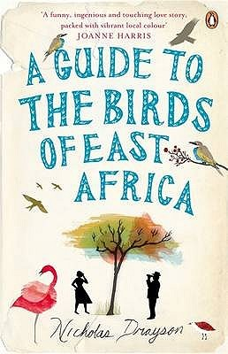 A Guide to the Birds of East Africa. Nicholas Drayson (2009)