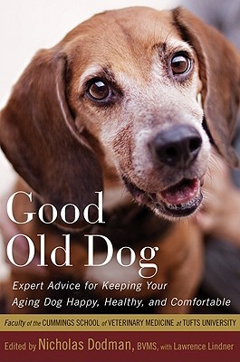 Good Old Dog: Expert Advice for Keeping Your Aging Dog Happy, Healthy, and Comfortable (2010)