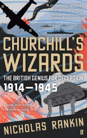 Churchill's Wizards: The British Genius For Deception 1914 1945 (2008)