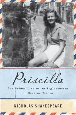 Priscilla: The Hidden Life of an Englishwoman in Wartime France (2014)