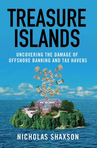 Treasure Islands: Uncovering the Damage of Offshore Banking and Tax Havens (2011)