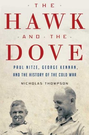 The Hawk and the Dove: Paul Nitze, George Kennan, and the History of the Cold War (2009)