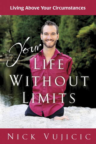 Your Life Without Limits: Living Above Your Circumstances (2012)