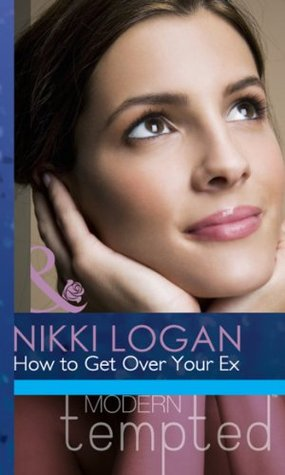 How to Get Over Your Ex (Mills & Boon Modern Tempted)