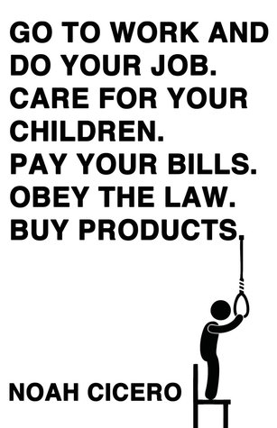 Go to work and do your job. Care for your children. Pay your bills. Obey the law. Buy products. (2013)