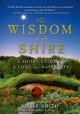 The Wisdom of the Shire: A Short Guide to a Long and Happy Life (2013)