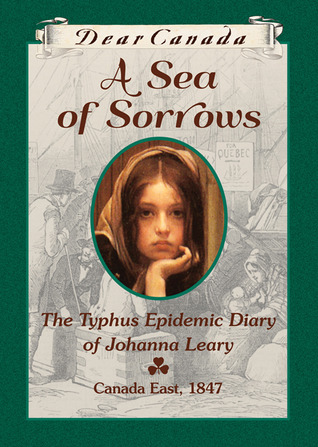 A Sea of Sorrows: The Typhus Epidemic Diary of Johanna Leary (2012)