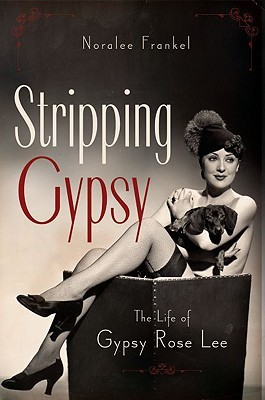 Stripping Gypsy: The Life of Gypsy Rose Lee (2009)