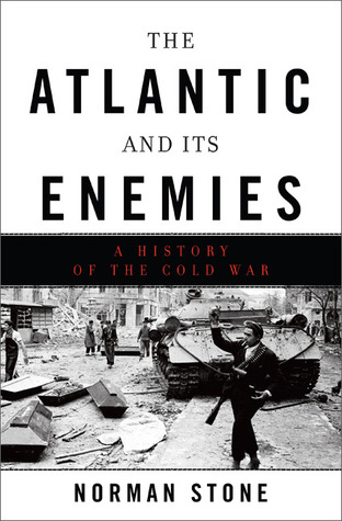 The Atlantic and Its Enemies: A History of the Cold War (2010)