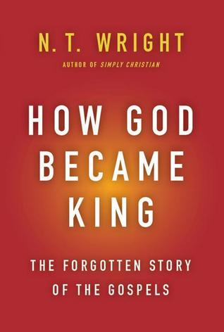 How God Became King: The Forgotten Story of the Gospels (2012)