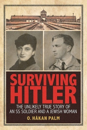 Surviving Hitler: The Unlikely True Story of an SS Soldier and a Jewish Woman (2014)