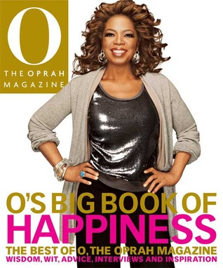 O's Big Book of Happiness: The Best of O, The Oprah Magazine: Wisdom, Wit, Advice, Interviews, and Inspiration (2008)