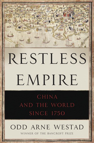 Restless Empire: China and the World Since 1750 (2012)