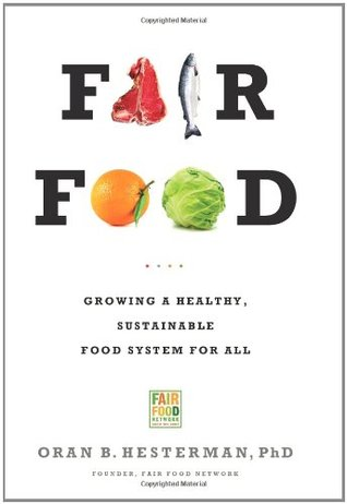 Fair Food: Growing a Healthy, Sustainable Food System for All (2011)