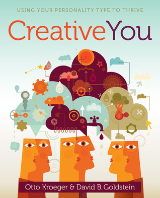 Creative You: Using Your Personality Type to Thrive (2013)