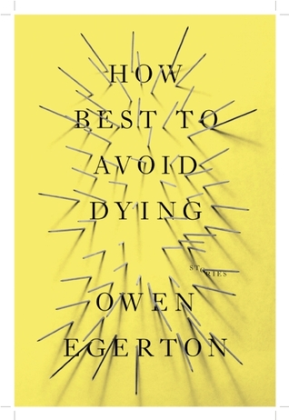How Best To Avoid Dying: Stories (2014)