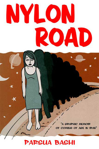 Nylon Road: A Graphic Memoir of Coming of Age in Iran (2009)