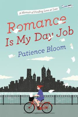Romance Is My Day Job: A Memoir of Finding Love at Last (2014)
