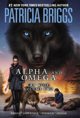 Alpha and Omega: Cry Wolf Volume 2 (2013)