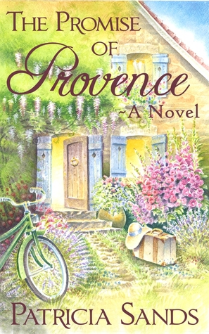 The Promise of Provence: A Novel (Love In Provence Series, #1)