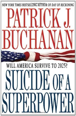 Suicide of a Superpower: Will America Survive to 2025? (2011)