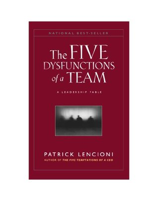 The Five Dysfunctions of a Team,: A Leadership Fable (2002)