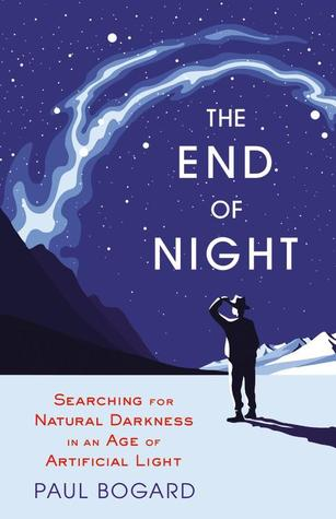 The End of Night: Searching for Natural Darkness in an Age of Artificial Light (2013)