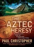 The Aztec Heresy (2008)