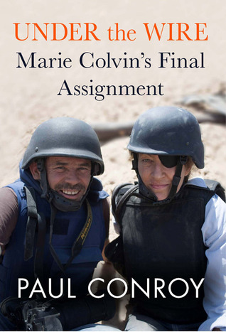 Under the Wire: Witnessing War with Marie Colvin (2013)