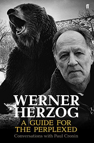 Werner Herzog - A Guide for the Perplexed: Conversations with Paul Cronin (2014)