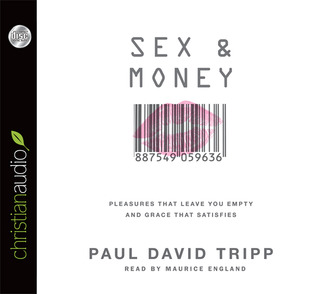 Sex and Money: Pleasures That Leave You Empty and Grace That Satisfies (2013)