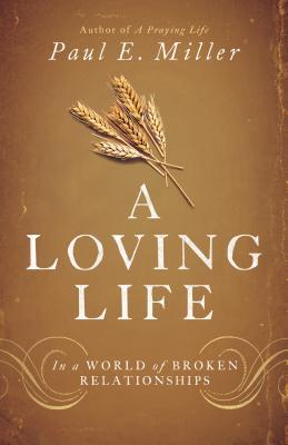 A Loving Life: In a World of Broken Relationships (2014)
