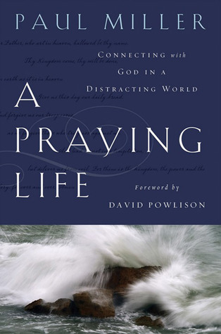 A Praying Life: Connecting with God in a Distracting World (2009)