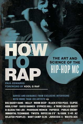 How to Rap: The Art and Science of the Hip-Hop MC (2009)