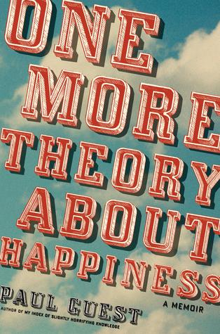One More Theory about Happiness: A Memoir (2010)