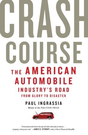 Crash Course: The American Automobile Industry's Road from Glory to Disaster (2010)