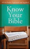 Know Your Bible: All 66 Books Explained and Applied (2000)