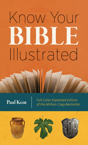 Know Your Bible Illustrated: Full-Color Expanded Edition of the Million-Copy Bestseller (2012)