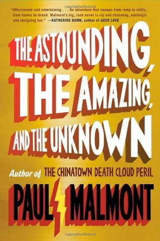 The Astounding, the Amazing, and the Unknown: A Novel (2011)