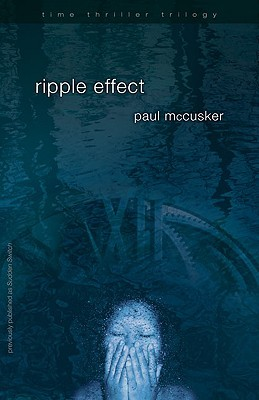 Ripple Effect (Time Thriller Trilogy, Book 1) (2008)