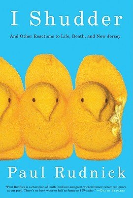 I Shudder and Other Reactions to Life, Death, and New Jersey