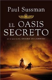 El oasis secreto / The Hidden Oasis (Spanish Edition)