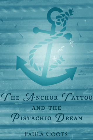 The Anchor Tattoo and the Pistachio Dream (2014)