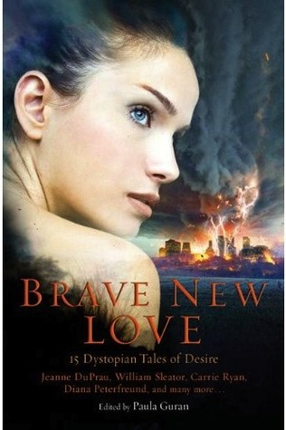 Brave New Love: 15 Dystopian Tales of Desire (2012)