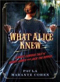 What Alice Knew: A Most Curious Tale of Henry James & Jack the Ripper (2010)