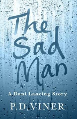 The Sad Man: A Dani Lancing Story (2013)