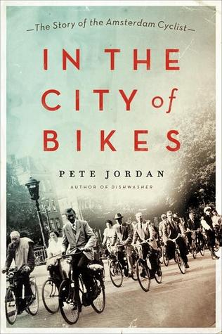 In the City of Bikes: The Story of the Amsterdam Cyclist (2013)